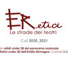 Thumbnail_eretici_le-strade-dei-teatri_call_2020_2021-e1604499144760